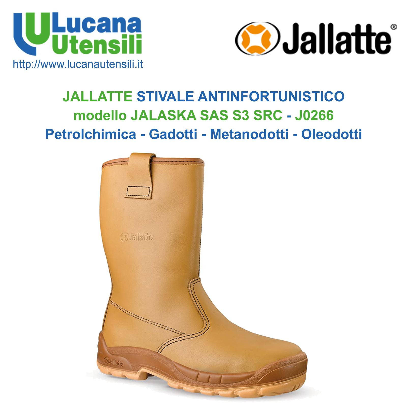 nuovo stile 60602 91e8b JALLATTE STIVALE ANTINFORTUNISTICO modello JALASKA SAS S3 SRC - J0266 -  Lavoro - Unisex - Petrolchimica - Gadotti - Metanodotti - Oleodotti